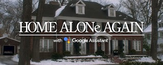 home alone again with google assistant