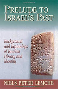 PRELUDE TO ISRAEL'S PAST
