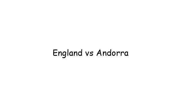 England vs Andorra