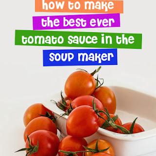 How to Make the Best Ever Tomato Sauce in the Soup Maker Recipe