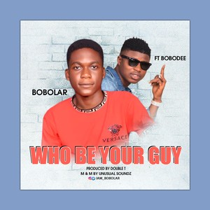 Who be your guy Upload Your Music Free