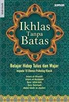IKHLAS TANPA BATAS, Belajar Hidup Tulus dan Wajar Kepada 10 Ulama-Psikolog Klasik | RBI