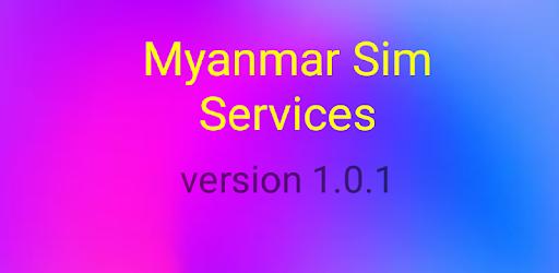 Myanmar Sim Service 1 0 7 (Android) - Download APK