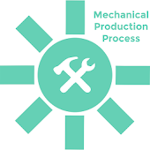 Mechanical Production Process