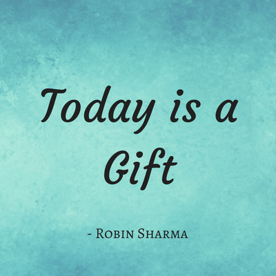 Robin Sharma Today is a Gift
