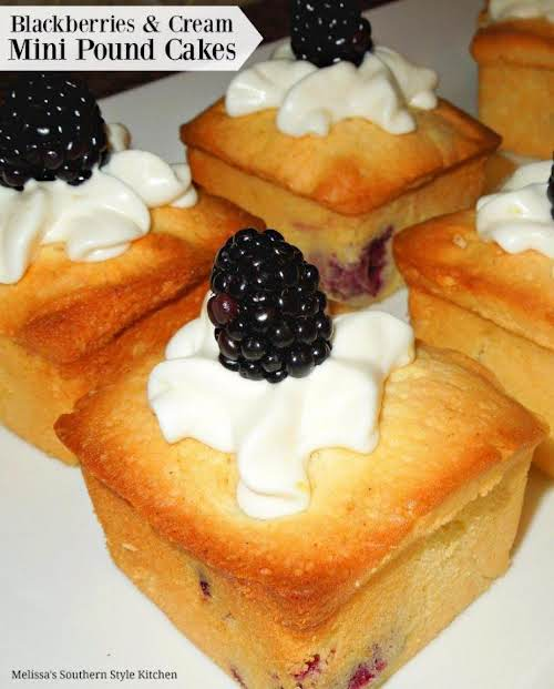 "Click Here for Recipe: Blackberries And Cream Mini Pound Cakes ""These individual..."