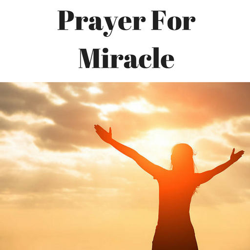 Miracle Prayer - How to Pray For Miracle in Life