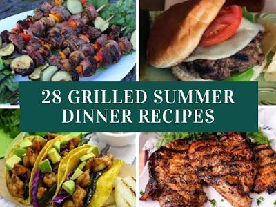 28 Grilled Summer Dinner Recipes