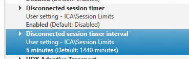 Machine generated alternative text:Disconnected session timer User setting - ICA\Session Limits Enabled (Default: Disabled) s6sion timer interval User setting - ICA\Session Limits 5 minutes (Default: 1440 minutes)