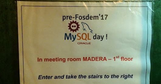 Fosdem 2017: MySQL Day, MySQL & Friends Devroom, Community Dinner