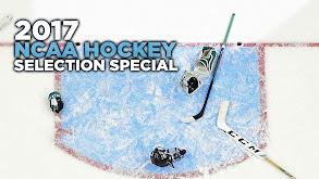 2017 NCAA Hockey Selection Special thumbnail