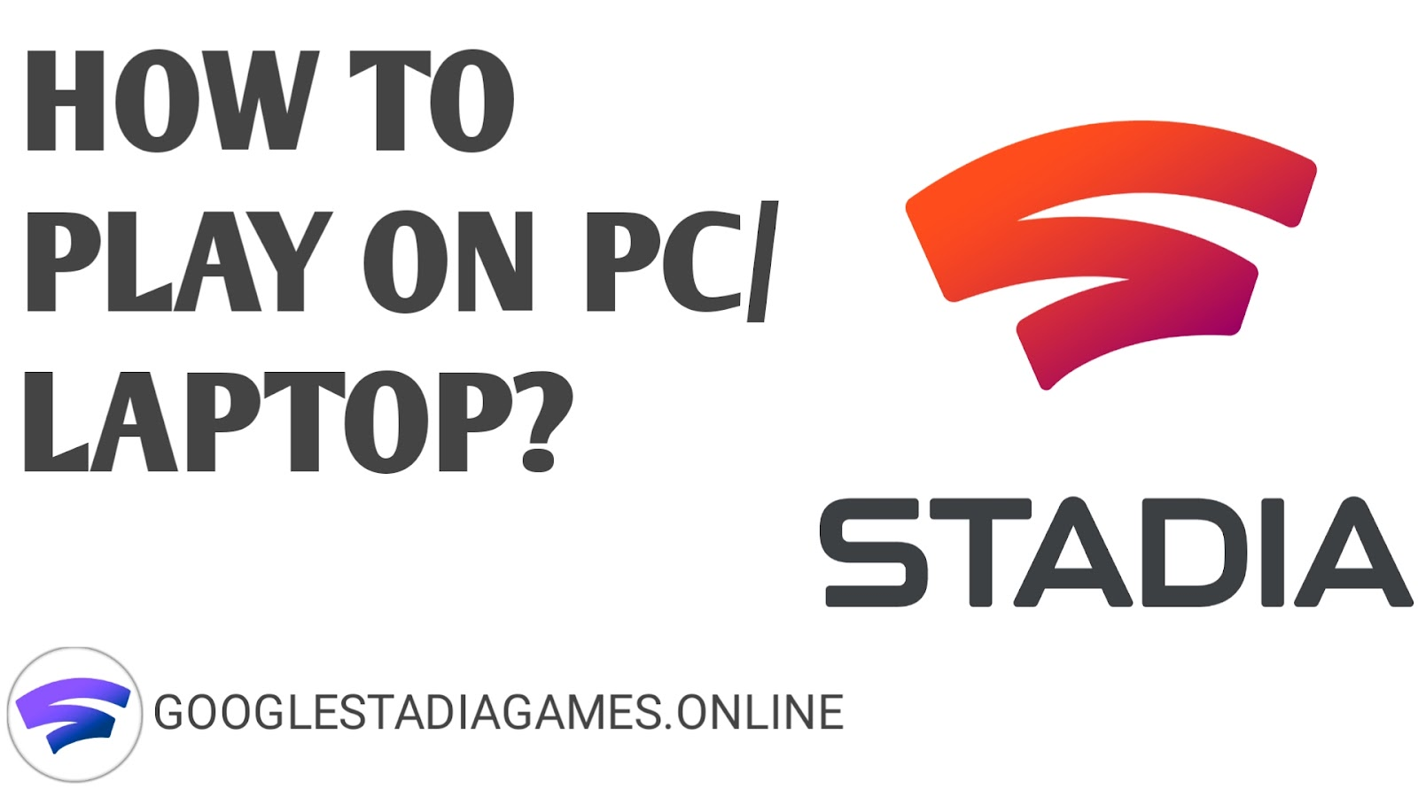 How to play google Stadia games in any Pc and laptop ?