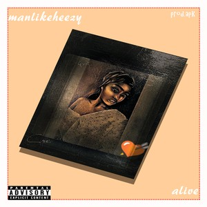 Cover Art for song Manlikeheezy--ALIVE--Prod by.APK