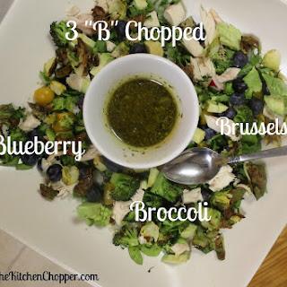 "3 ""B"" Chopped (Blueberry, Brussels, Broccoli)"