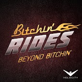 Beyond Bitchin' Rides
