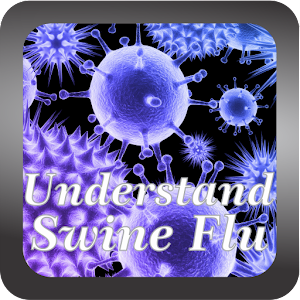 Understand  Swine Flu