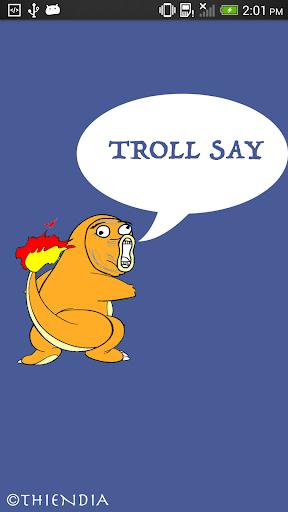 Troll Say