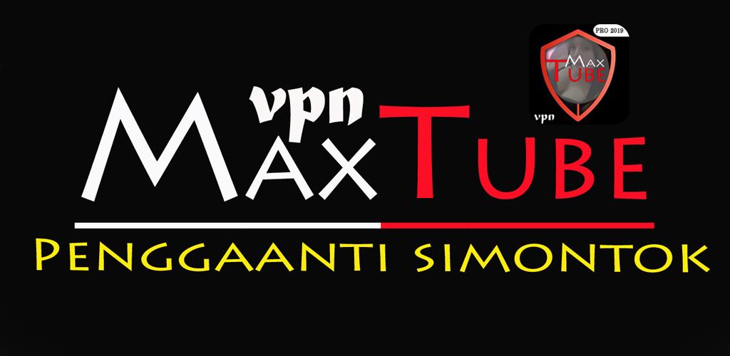 Download MaxTube Free Unlimited VPN Unblockir Site APK latest