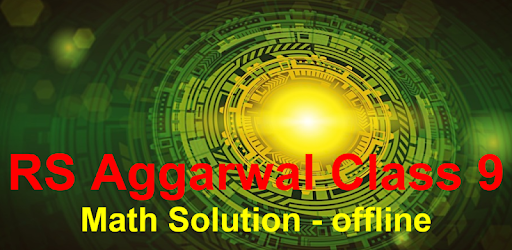 RS Aggarwal Class 9 Math Solution - offline on Windows PC Download