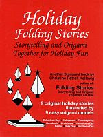 Photo: Holiday Folding Stories : Storytelling and Origami Together for Holiday Fun Kallevig, Christine Petrell Storytime Ink Intl 1992 Paperback 93 pp ISBN 0962876917