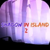 Shadow in Island 2