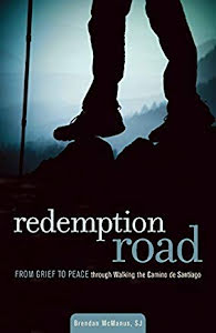 REDEMPTION ROAD FROM GRIEF TO PEACE THROUGH WALKING THE CAMINO DE SANTIAGO