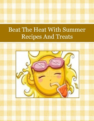 Beat The Heat With Summer Recipes And Treats