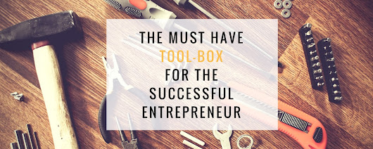 The must have toolbox for the successful entrepreneur