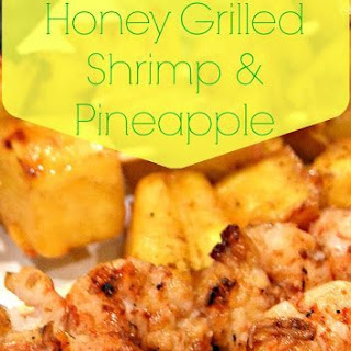 Garlic and Honey Grilled Shrimp and Pineapple.