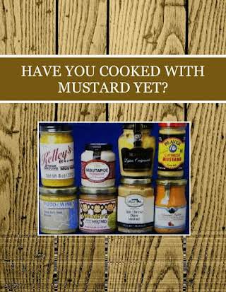 HAVE YOU COOKED WITH MUSTARD YET?