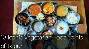 10 Iconic Vegetarian Food Joints of Jaipur