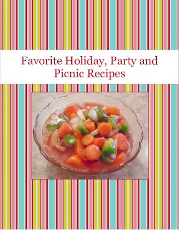 Favorite Holiday, Party and Picnic Recipes