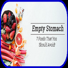 7 Foods not on empty stomach Download on Windows