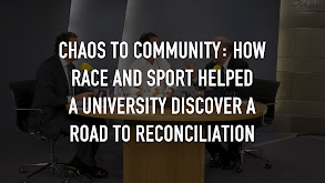 Chaos to Community: How Race and Sport Helped a University Discover a Road to Reconciliation thumbnail