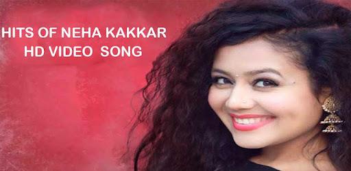 Latest Neha Kakkar Video Song HD 2019 - Apps on Google Play