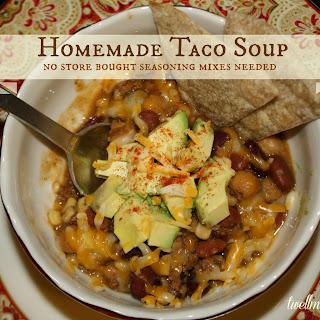 Homemade Taco Soup (no store bought seasoning mixes needed).