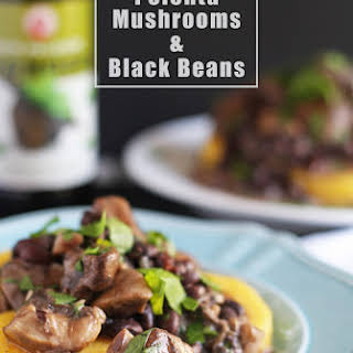 Polenta, Mushrooms and Black Beans.
