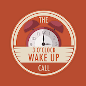 The 3 O'Clock Wake Up Call