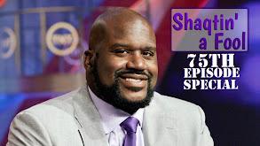 Shaqtin' a Fool: 75th Episode Special thumbnail