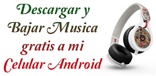 bajar musica gratis a mi celular android