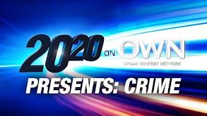 20/20 on OWN Presents: Crime thumbnail