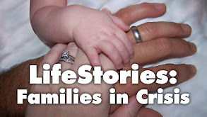 LifeStories: Families in Crisis thumbnail