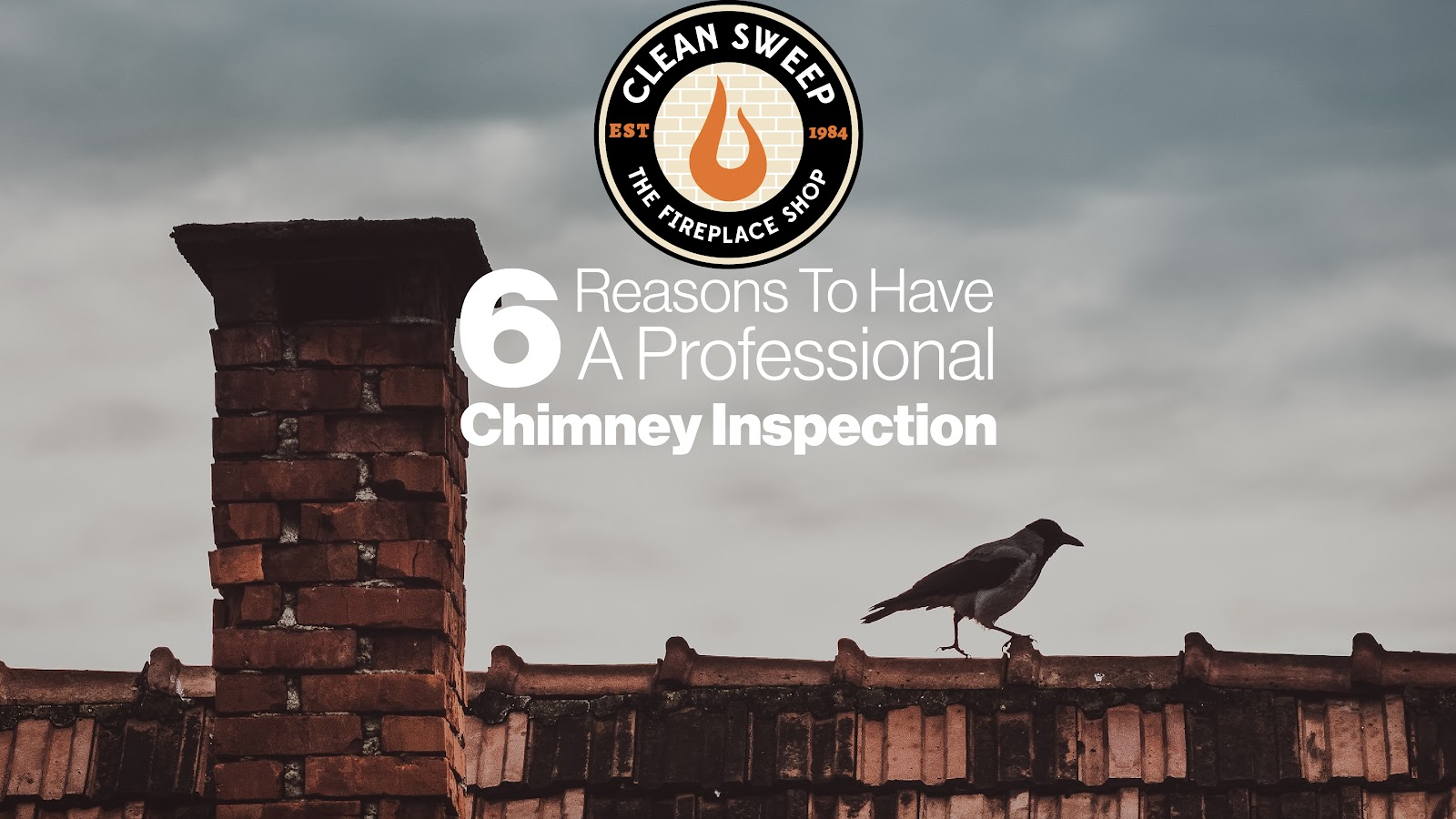 6 reasons to have your chimney inspected.