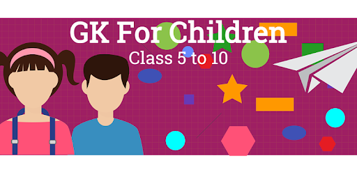 GK For Children Class 6 to 10 - Apps on Google Play