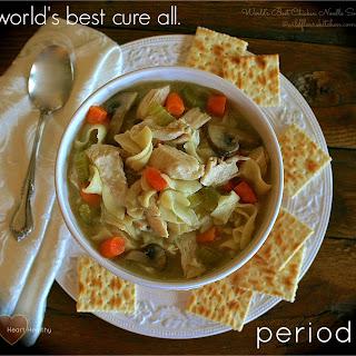 World's Best Chicken Noodle Soup.