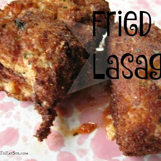 Fried Lasagna.