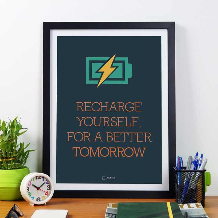 Recharge Yourself For Better Tomorrow | Framed Poster by Artwave Asia