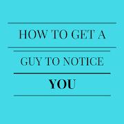 Get a Guy to Notice You APK Descargar
