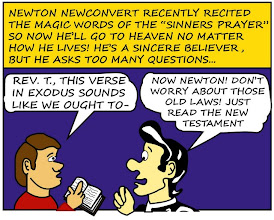 "Photo: Newton Newcomer asks too many questions. ""Don't worry about those old laws! Just read the New Testament."""