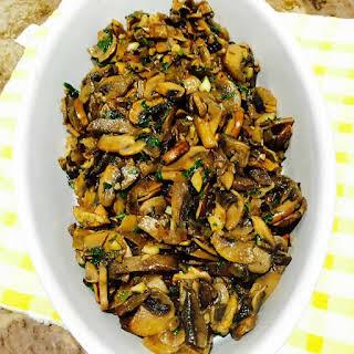 Garlic Infused Mushrooms.